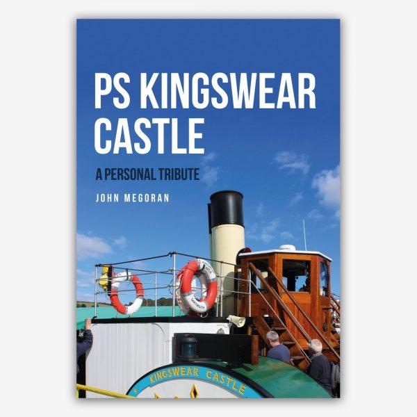 PS Kingswear Castle – A Personal Tribute